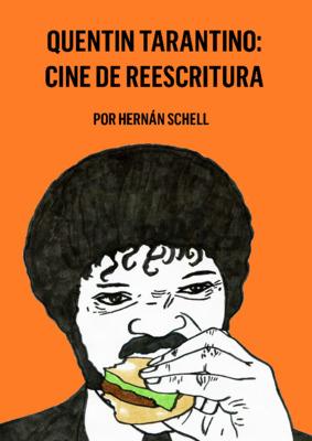 Quentin Tarantino: Cine de reescritura. 2ª edición: agosto de 2021.